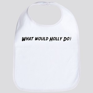 What would Holly do? Bib