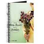 Never Slow Dance With A Zombie Journal