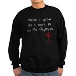 Grow up Ms Olympia Sweatshirt (dark)