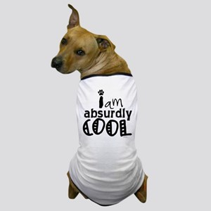 i am absurdly cool doggie T Dog T-Shirt