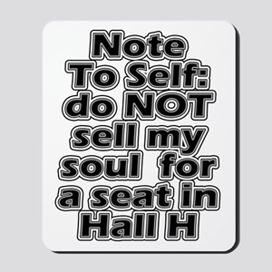 Hall H Note To Self Mousepad