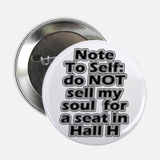"""Hall H Note To Self 2.25"""" Button"""