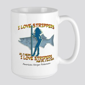 I love Strippers, uh, I mean  Large Mug