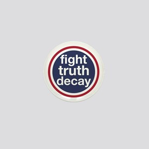 Fight Truth Decay Mini Button