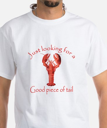 A Good Piece of Tail White T-Shirt