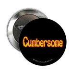 Cumbersome Button