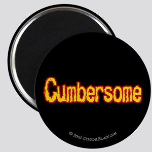 Cumbersome Magnet