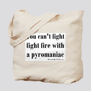 Pyromaniac Tote Bag