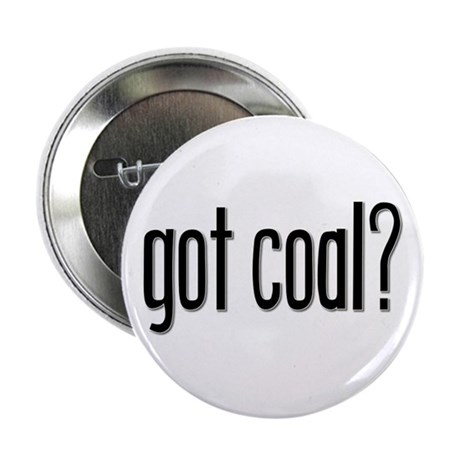 """Got Coal? 2.25"""" Button (100 pack)"""