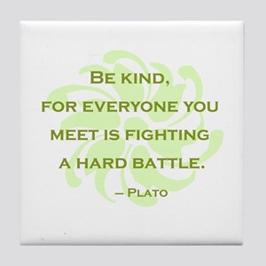 Plato Quote: Be Kind -- Tile Coaster