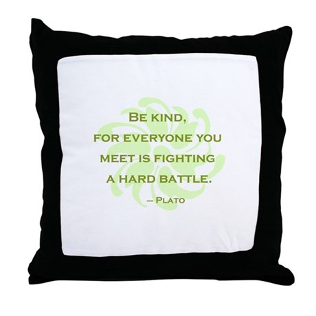 Plato Quote: Be Kind -- Throw Pillow