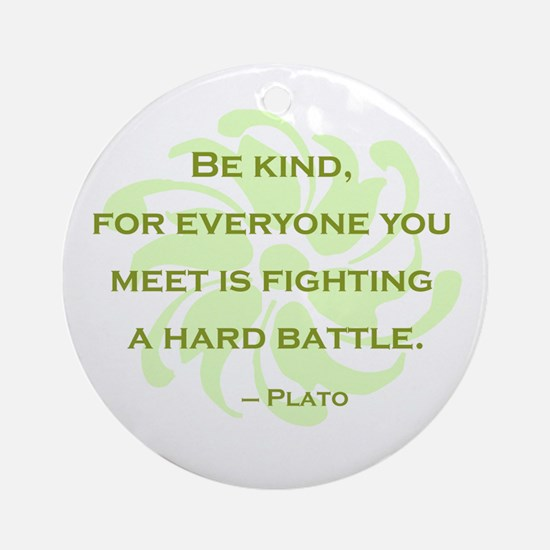 Plato Quote: Be Kind -- Ornament (Round)