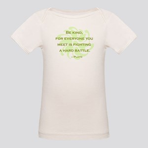 Plato Quote: Be Kind -- Organic Baby T-Shirt