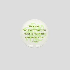 Plato Quote: Be Kind -- Mini Button