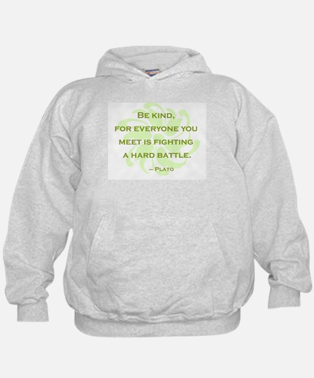 Plato Quote: Be Kind -- Hoodie