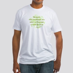 Plato Quote: Be Kind -- Fitted T-Shirt