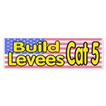 Build Levees Cat 5 Bumper Sticker