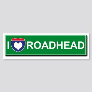 I Love Roadhead Bumper Sticker