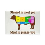 Meat to Please You Refrigerator Magnet