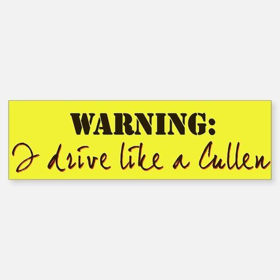 """""""I drive like a Cullen"""" Bumper Bumper Bumper Sticker"""