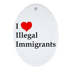 I Love Illegals Oval Ornament