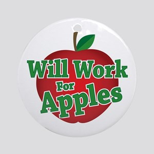 Will Work For Apples Ornament (Round)