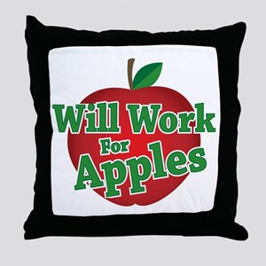 Will Work For Apples Throw Pillow