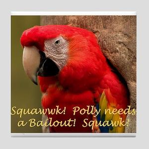 Polly Needs a Bailout! Tile Coaster