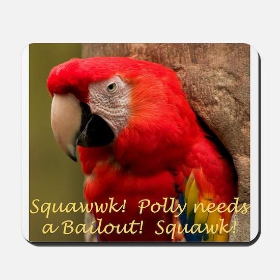 Polly Needs a Bailout! Mousepad