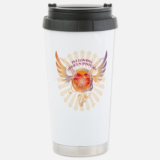 I'm loving angels instead Stainless Steel Travel M