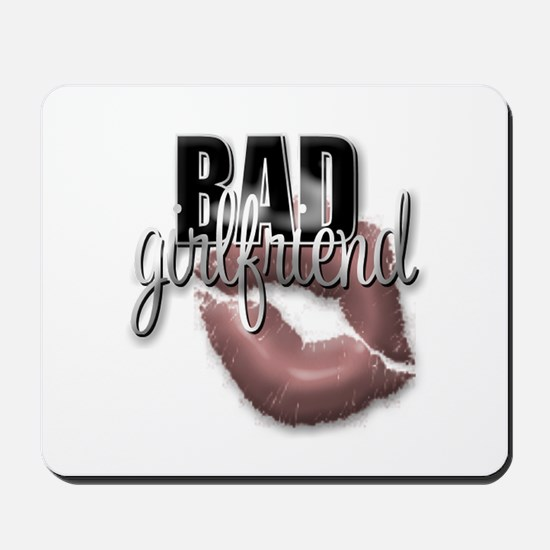 Bad Girlfriend Mousepad