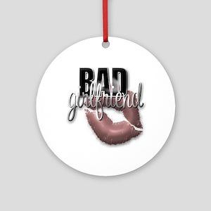 Bad Girlfriend Ornament (Round)