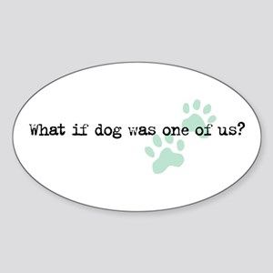 What if Dog... Oval Sticker