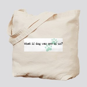 What if Dog... Tote Bag