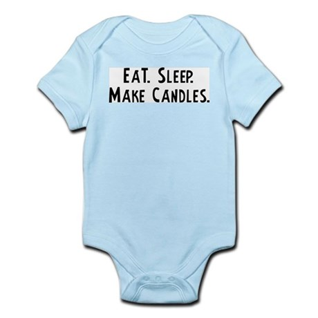 Eat, Sleep, Make Candles Infant Creeper