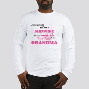 Some call me a Midwife, the mo Long Sleeve T-Shirt