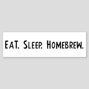 Eat, Sleep, Homebrew Bumper Sticker