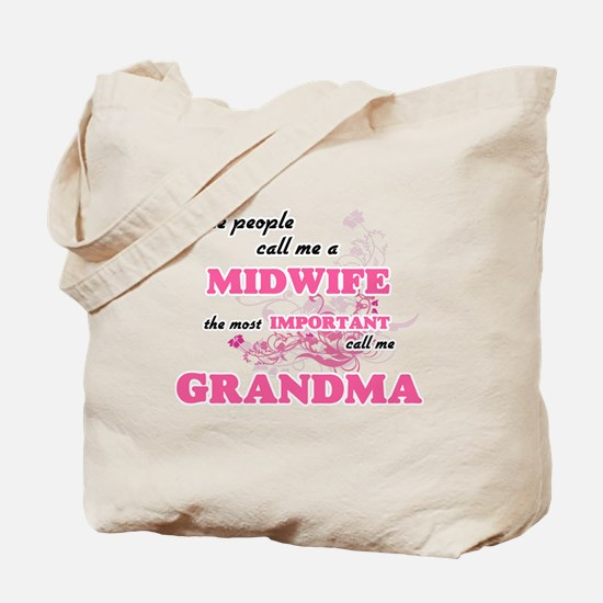 Some call me a Midwife, the most importan Tote Bag