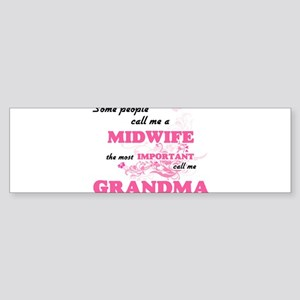 Some call me a Midwife, the most im Bumper Sticker