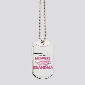 Some call me a Midwife, the most importan Dog Tags