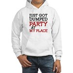 Dumped, Party at My Place funny Hooded Sweatshirt