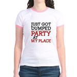 Dumped, Party at My Place funny Jr. Ringer T-Shirt