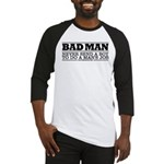 Bad Man - attitude Baseball Jersey
