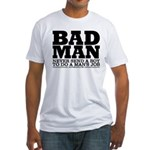 Bad Man, funny Fitted T-Shirt