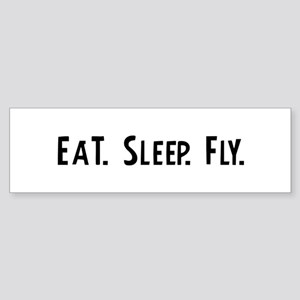 Eat, Sleep, Fly Bumper Sticker