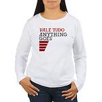 Vale Tudo, Anything Goes Women's Long Sleeve T-Shi