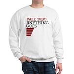 Vale Tudo, Anything Goes Sweatshirt