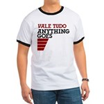 Vale Tudo, Anything Goes Ringer T