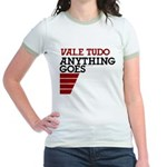Vale Tudo, Anything Goes Jr. Ringer T-Shirt