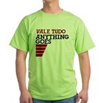 Vale Tudo, Anything Goes Green T-Shirt